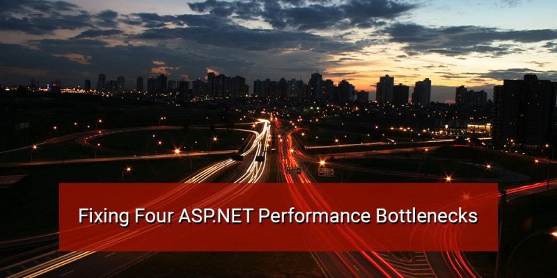 Fixing Four ASP.NET Performance Bottlenecks